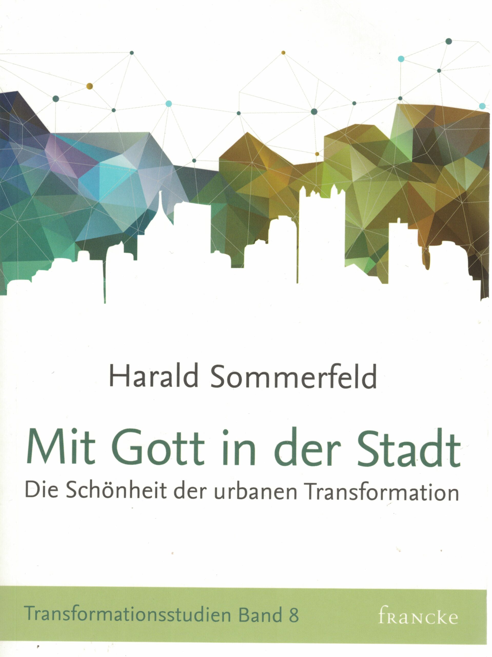 Mit Gott in der Stadt - Die Schönheit der urbanen Transformation